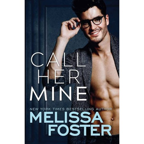 Call Her Mine - (Harmony Pointe) by  Melissa Foster (Paperback) - image 1 of 1