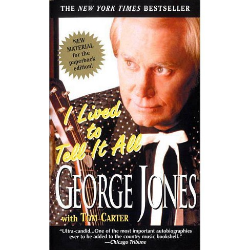 I Lived to Tell It All - by  George Jones & Tom Carter (Paperback) - image 1 of 1