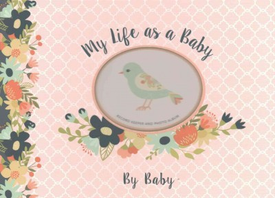 My Life As a Baby - Record Keeper and Photo Album - Birds (Hardcover)