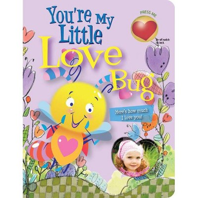 You're My Little Love Bug - (Parent Love Letters) by  Heidi R Weimer (Board Book)