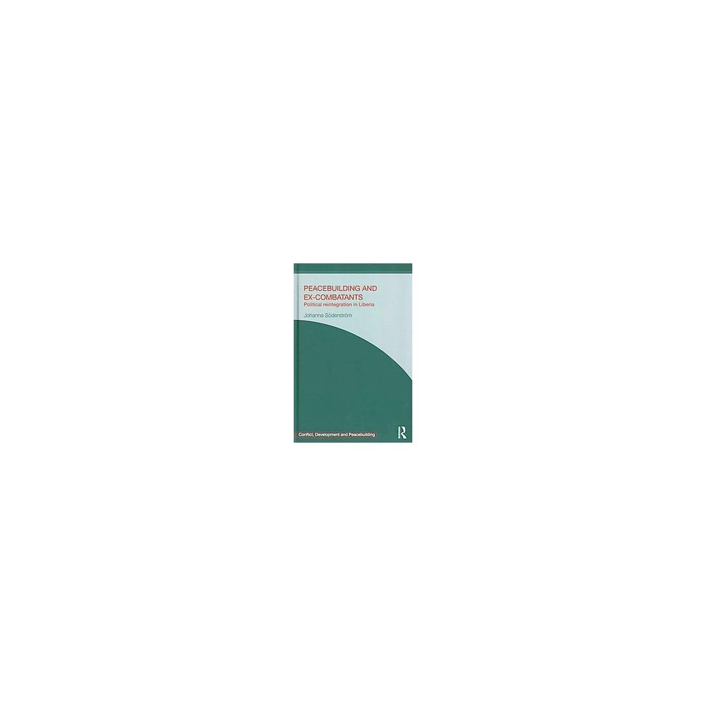 Peacebuilding and Ex-combatants ( Studies in Conflict, Development and Peacebuilding) (Hardcover)