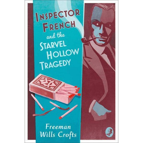 Inspector French and the Starvel Hollow Tragedy (Inspector French Mystery) - by  Freeman Wills Crofts - image 1 of 1