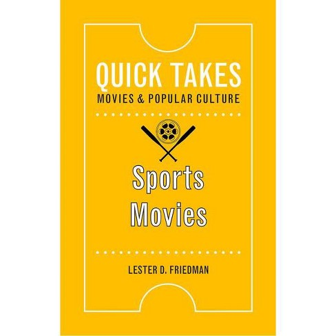 Sports Movies - (Quick Takes: Movies and Popular Culture) by  Lester D Friedman (Paperback) - image 1 of 1
