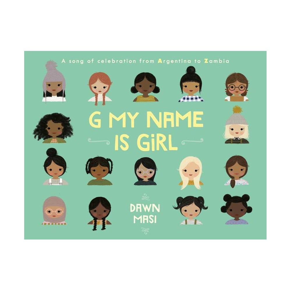 G My Name Is Girl By Dawn Masi Hardcover
