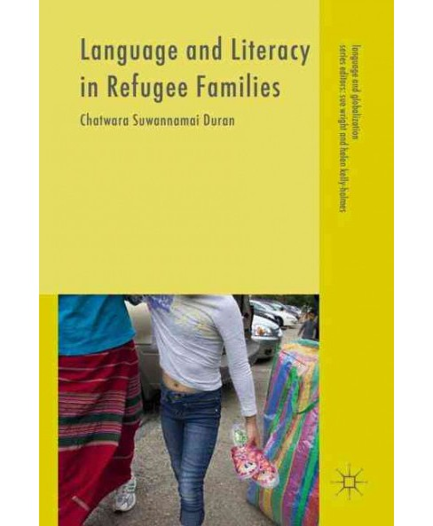 Language and Literacy in Refugee Families (Hardcover) (Chatwara Suwannamai Duran) - image 1 of 1