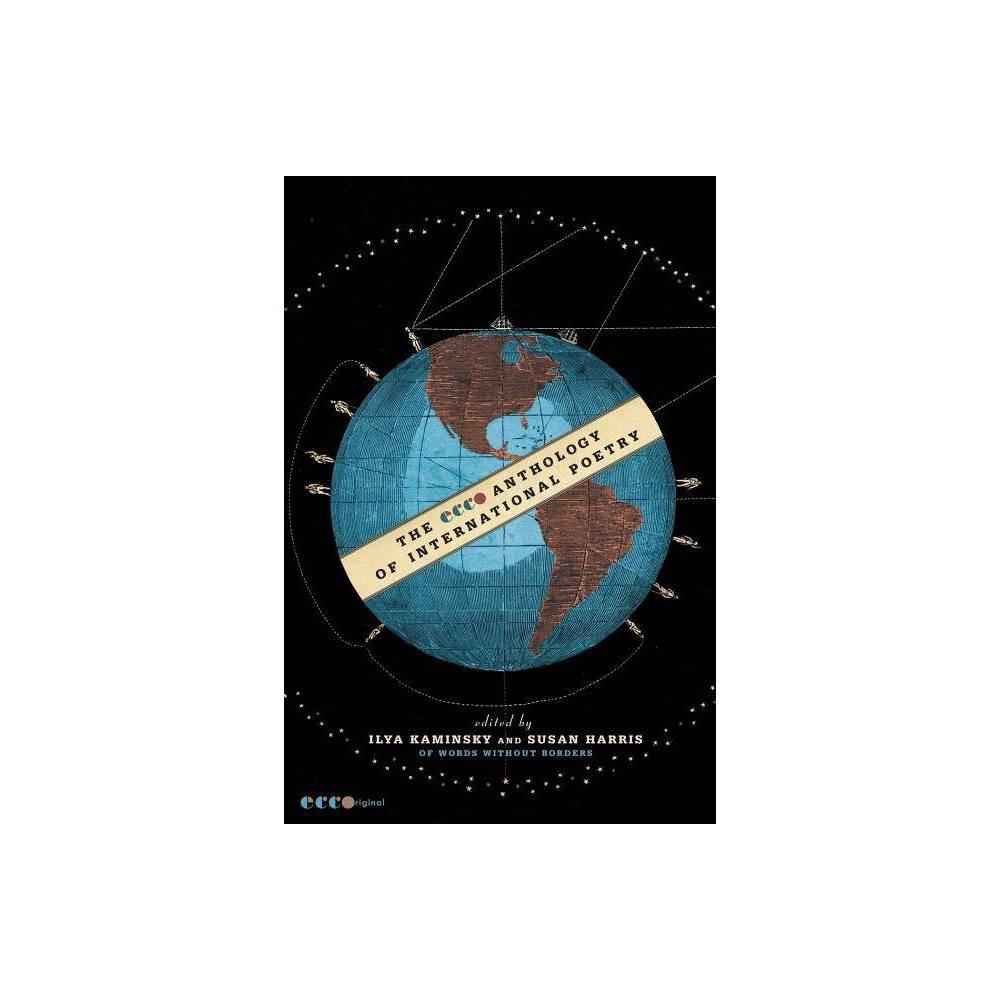 The Ecco Anthology Of International Poetry By Ilya Kaminsky Susan Harris Words Without Borders Paperback