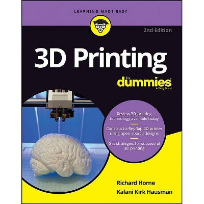 3D Printing for Dummies - (For Dummies (Computers)) 2nd Edition by  Richard Horne & Kalani Kirk Hausman (Paperback)