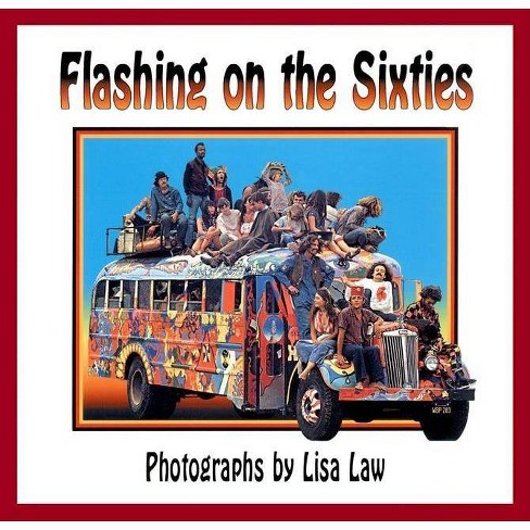 Flashing on the Sixties - (Paperback) - image 1 of 1
