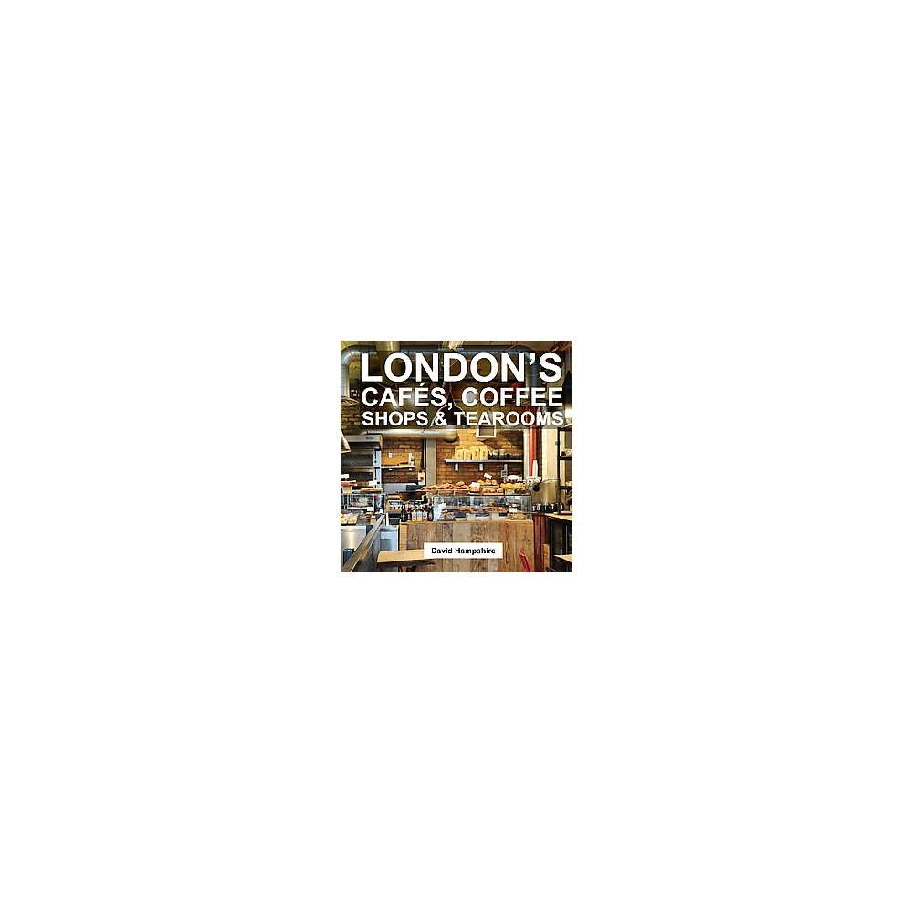 London's Cafes, Coffee Shops & Tearooms (Paperback) (David Hampshire)
