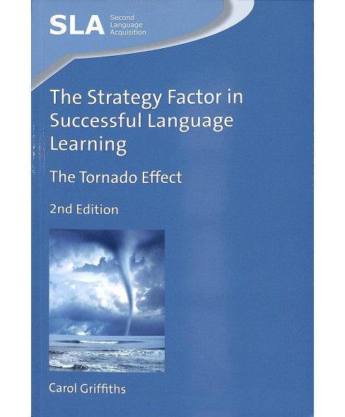 Strategy Factor in Successful Language Learning : The Tornado Effect -  by Carol Griffiths (Paperback) - image 1 of 1