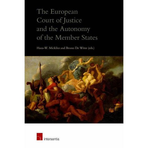 The European Court of Justice and the Autonomy of the Member States - (Paperback) - image 1 of 1