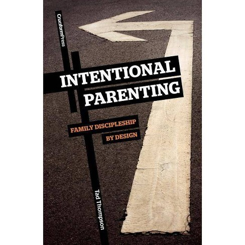 Intentional Parenting - by  Tad Thompson (Paperback) - image 1 of 1
