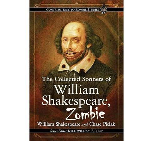 Collected Sonnets of William Shakespeare, Zombie -  by William Shakespeare & Chase Pielak (Paperback) - image 1 of 1