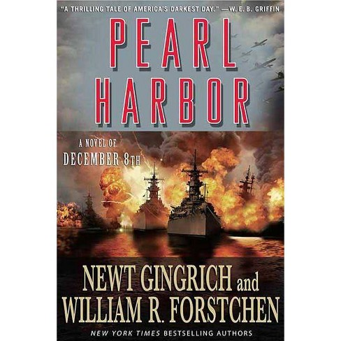 Pearl Harbor - (Pacific War) by  Newt Gingrich & William R Forstchen (Paperback) - image 1 of 1