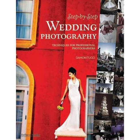 Step-By-Step Wedding Photography - by  Damon Tucci (Paperback) - image 1 of 1