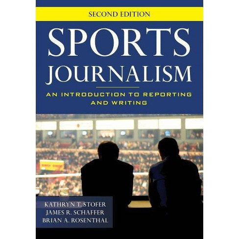 Sports Journalism - 2 Edition by  Kathryn T Stofer & James R Schaffer & Brian A Rosenthal (Paperback) - image 1 of 1