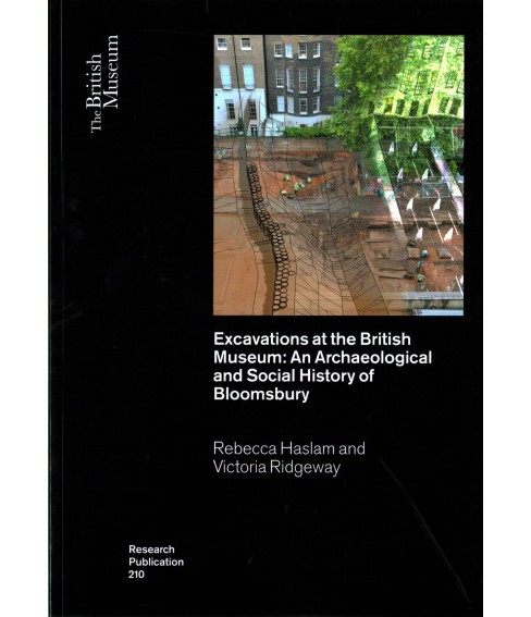 Excavations at the British Museum : An Archaeological and Social History of Bloomsbury (Paperback) - image 1 of 1