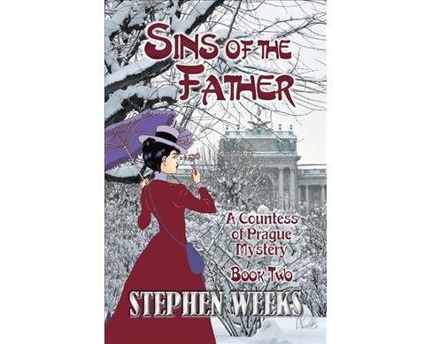 Sins of the Father -  (Countess of Prague Mysteries) by Stephen Weeks (Paperback) - image 1 of 1