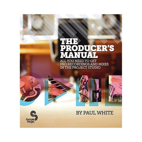 Hal Leonard The Producer's Manual - All You Need To Get Pro Recordings And Mixes In The Project Studio - image 1 of 1