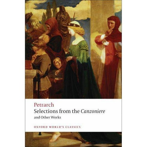 Selections from the Canzoniere and Other Works - (Oxford World's Classics (Paperback)) (Paperback) - image 1 of 1