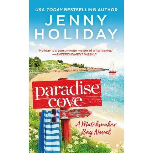 Paradise Cove - (Matchmaker Bay) by  Jenny Holiday (Paperback) - image 1 of 1