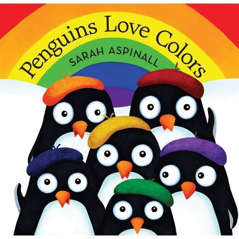 Penguins Love Colors - by  Sarah Aspinall (Hardcover) - image 1 of 1