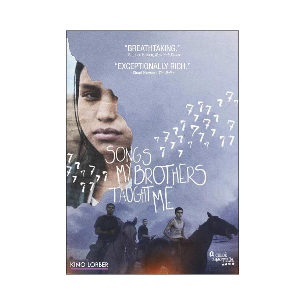 Songs My Brothers Taught Me (Dvd) Songs MY Brothers Taught ME, the feature debut of writer/director Chloé Zhao, focuses on a Native American teen (John Reddy) from the Lakota tribe who is about to go to college when his father passes away unexpectedly. Unwilling to abandon his younger sister (Jashaun St. John), he confers with her older half-siblings before deciding on his own future. During this difficult period, both brother and sister must reevaluate what family means to them.