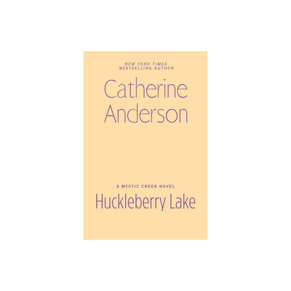 Huckleberry Lake Mystic Creek By Catherine Anderson Hardcover
