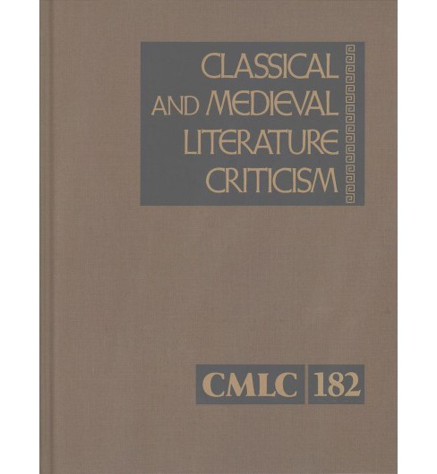 Classical and Medieval Literature Criticism : Criticism of the Works of World Authors from Classical - image 1 of 1