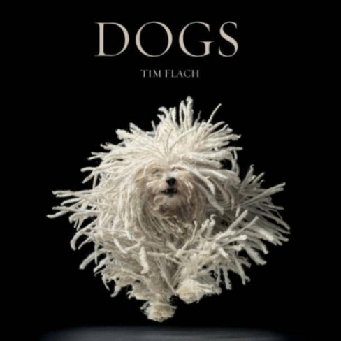 Dogs - by  Tim Flach (Hardcover) - image 1 of 1