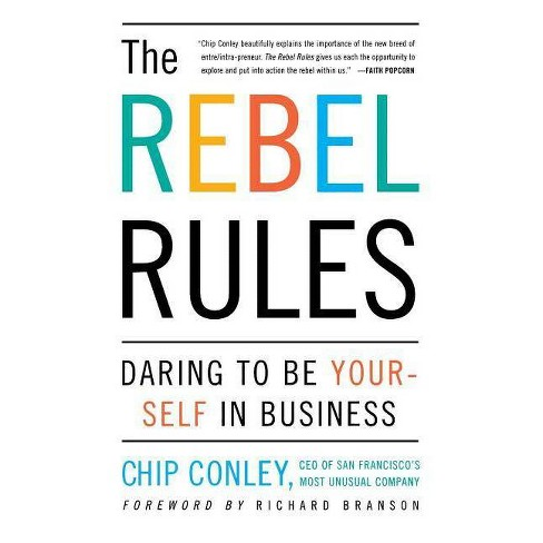 The Rebel Rules - by  Chip Conley (Paperback) - image 1 of 1