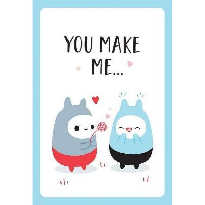 You Make Me... - (Hardcover)