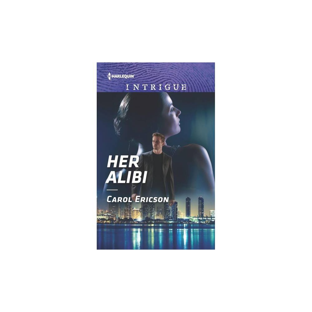 Her Alibi - (Harlequin Intrigue Series) by Carol Ericson (Paperback)