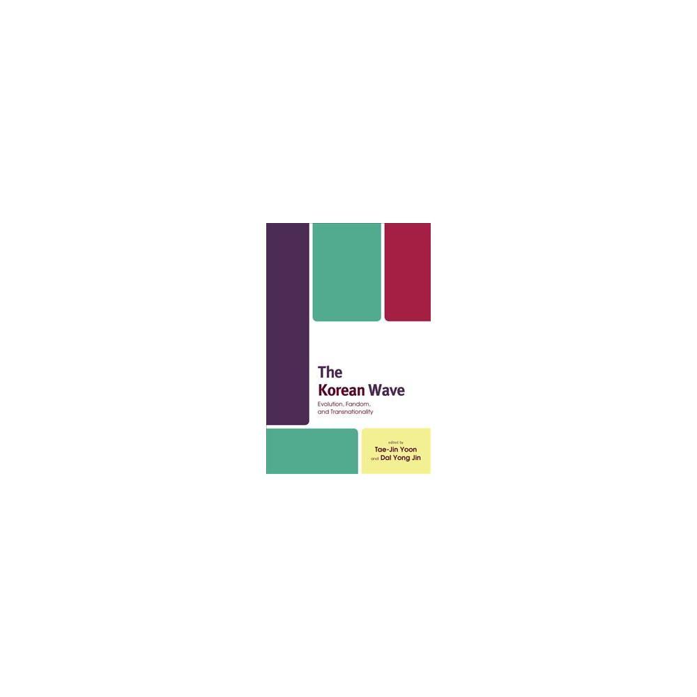 Korean Wave : Evolution, Fandom, and Transnationality - (Hardcover)