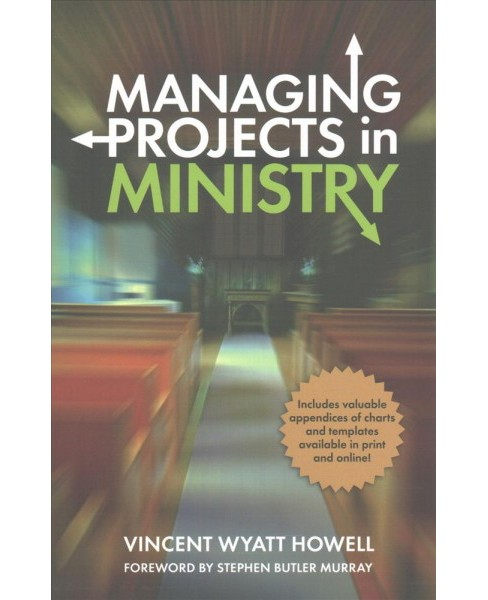 Managing Projects in Ministry (Paperback) (Vincent Wyatt Howell) - image 1 of 1
