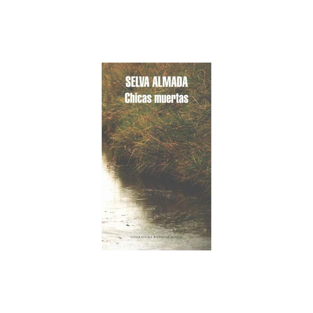 Chicas muertas / Dead Girls (Paperback) (Selva Almada)