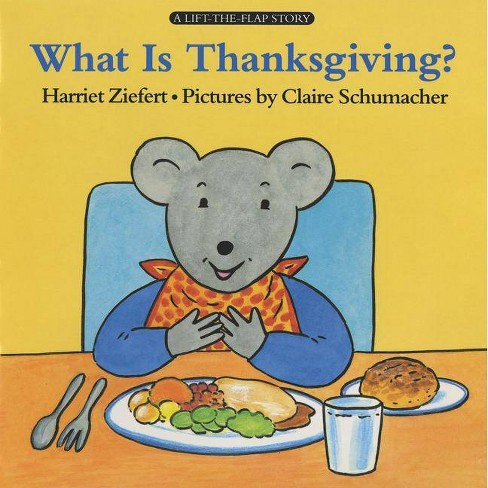 What Is Thanksgiving? - (Lifft-The-Flap Story) by  Harriet Ziefert (Paperback) - image 1 of 1