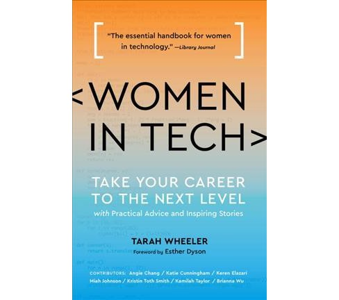 Women in Tech : Take Your Career to the Next Level With Practical Advice and Inspiring Stories - image 1 of 1