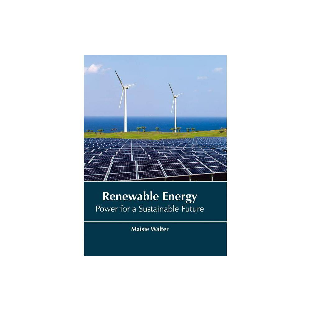 Renewable Energy: Power for a Sustainable Future - (Hardcover)