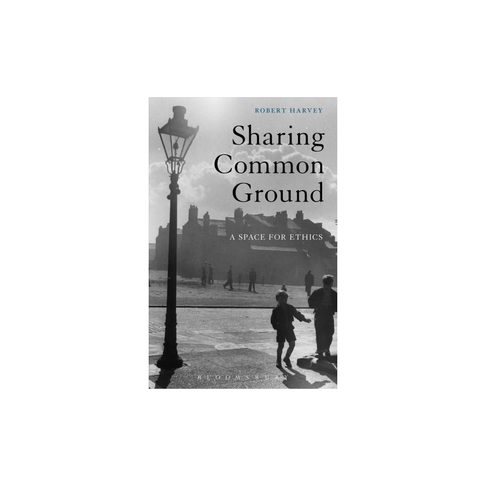 Sharing Common Ground : A Space for Ethics (Hardcover) (Robert Harvey)