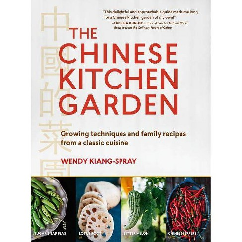The Chinese Kitchen Garden - by  Wendy Kiang-Spray (Paperback) - image 1 of 1