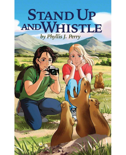 Stand Up and Whistle (Paperback) (Phyllis J. Perry) - image 1 of 1