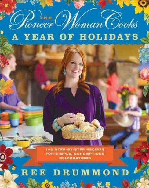 The Pioneer Woman Cooks: A Year of Holidays (Hardcover) by Ree Drummond - image 1 of 4