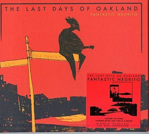 Fantastic Negrito - Last Days Of Oakland (Vinyl) - image 1 of 1
