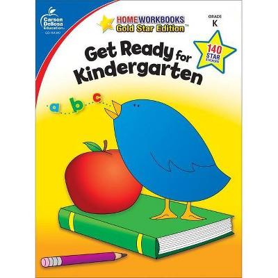Get Ready for Kindergarten - (Home Workbooks: Gold Star Edition) (Paperback)