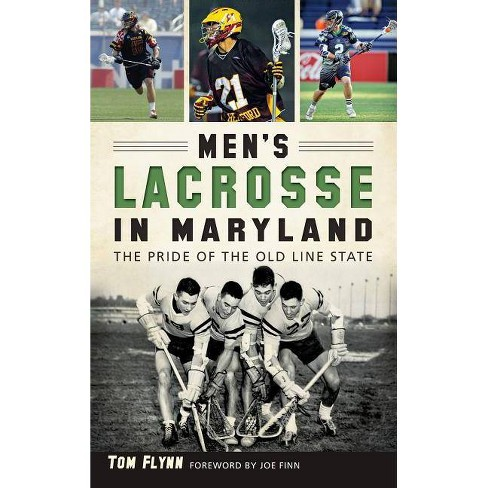 Men's Lacrosse in Maryland - by  Tom Flynn (Hardcover) - image 1 of 1