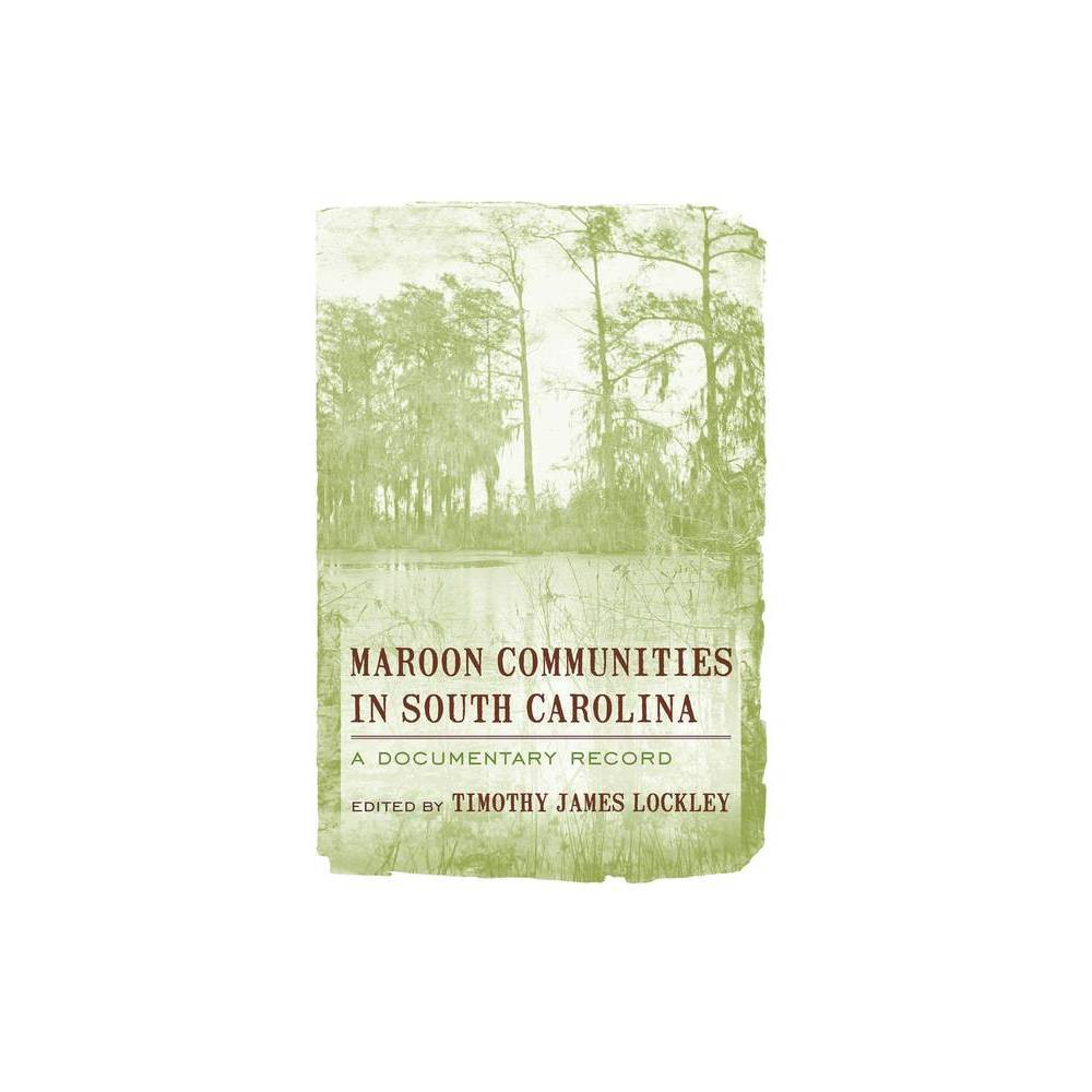 Maroon Communities In South Carolina By Timothy James Lockley Paperback