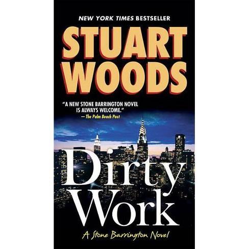 Dirty Work - (Stone Barrington Novel) by  Stuart Woods (Paperback) - image 1 of 1