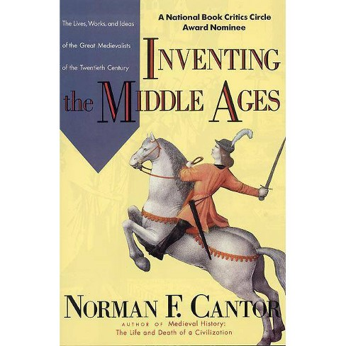 Inventing the Middle Ages - by  Norman F Cantor (Paperback) - image 1 of 1