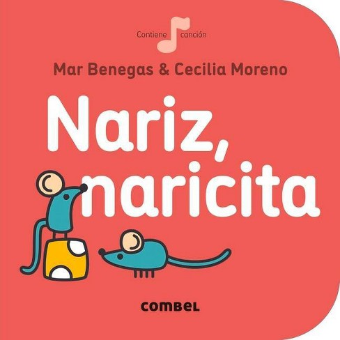 Nariz, Naricita - (La Cereza) by  Mar Benegas (Board_book) - image 1 of 1